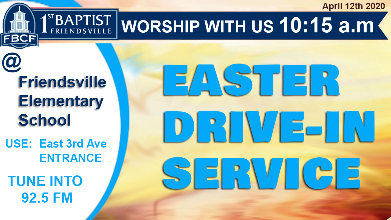 Easter Drive in Service First baptist church friendsville